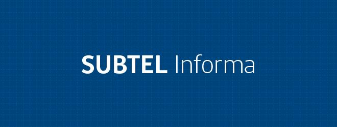 SUBTEL Informa