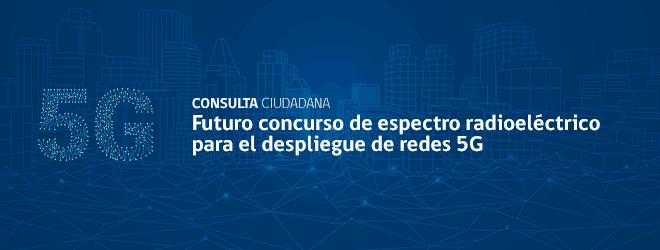 Gobierno inicia Consulta Ciudadana por futuro concurso de espectro radioeléctrico para el despliegue de redes 5G